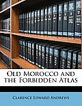 Old Morocco and the Forbidden Atlas