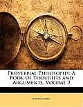 Proverbial Philosophy: A Book of Thoughts and Arguments, Volume 2