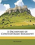 A Dictionary of Contemporary Biography