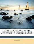 Ulrichs Von Hutten Schriften Herausg. Von E. Bcking. [The Title to Vol.2 Is in Lat. With] Operum Suppl