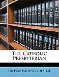 The Catholic Presbyterian