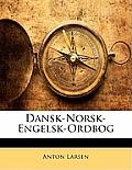 Dansk-Norsk-Engelsk-Ordbog