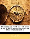 Principles of Political Economy: With Some of Their Applications to Social Philosophy