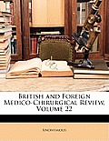 British and Foreign Medico-Chirurgical Review, Volume 22