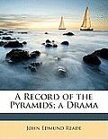 A Record of the Pyramids; A Drama