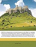 Die Vier Kanonischen Evangelien Nach Ihrem Ltesten Bekannten Texte: Uebersetzung Und Erluterung Der Syrischen Im Sinaikloster Gefundenen Palimpsesthan