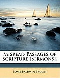 Misread Passages of Scripture [Sermons].