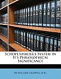 Schopenhauer's System in It's Philosophical Significance
