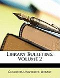 Library Bulletins, Volume 2