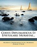 Codex Diplomaticus Et Epistolaris Moraviae...
