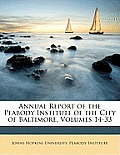 Annual Report of the Peabody Institute of the City of Baltimore, Volumes 14-33