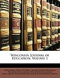 Wisconsin Journal of Education, Volume 1