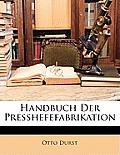 Handbuch Der Presshefefabrikation