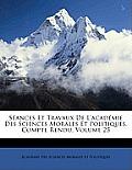 Sances Et Travaux de L'Acadmie Des Sciences Morales Et Politiques, Compte Rendu, Volume 25