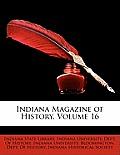 Indiana Magazine of History, Volume 16