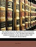 Die Knigliche Albertus-Universitt Zu Knigsberg I. PR. Im Neunzehnten Jahrhundert: Zur Feier Ihres 350-Jhrigen Bestehens