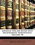 Journal Fr Die Reine Und Angewandte Mathematik, Volume 90
