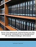 Petit Vocabulaire Latin-Franais Du Xiiie Sicle: Extrait D'Un Manuscrit de La Bibliothque D'Evreux