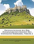 Untersuchungen Aus Dem Physiologischen Institut Der Universitt Heidelberg, Volume 2