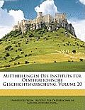 Mittheilungen Des Instituts Fr Oesterreichische Geschichtsforschung, Volume 20
