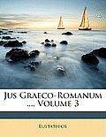 Jus Graeco-Romanum ..., Volume 3