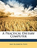 A Practical Dietary Computer