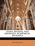Essays, Reviews, and Addresses: Academical, Religious