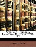 Academic Honors in Princeton University 1748-1902