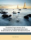 Platon Und Seine Zeit: Historisch-Biographisches Lebensbild in Drei Abtheilungen