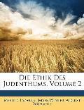 Die Ethik Des Judenthums, Volume 2