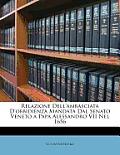 Relazione Dell'ambasciata D'Obbidienza Mandata Dal Senato Veneto a Papa Alessandro VII Nel 1656