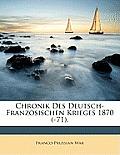 Chronik Des Deutsch-Franzsischen Krieges 1870 (-71).