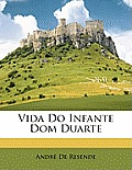 Vida Do Infante Dom Duarte
