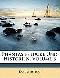 Phantasiestcke Und Historien, Volume 5