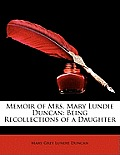 Memoir of Mrs. Mary Lundie Duncan: Being Recollections of a Daughter