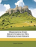 Urkunden-Und Regestenbuch Des Herzogtums Krain