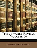 The Sewanee Review, Volume 16