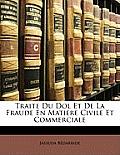 Traite Du Dol Et de La Fraude En Matiere Civile Et Commerciale