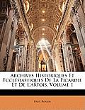 Archives Historiques Et Ecclsiastiques de La Picardie Et de L'Artois, Volume 1