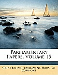 Parliamentary Papers, Volume 15