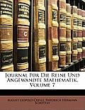 Journal Fr Die Reine Und Angewandte Mathematik, Volume 7