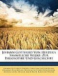 Johann Gottfried Von Herder's Smmtliche Werke: Zur Philosophie Und Geschichte