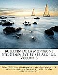 Bulletin de La Montagne Ste. Genevive Et Ses Abords, Volume 3