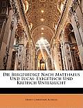 Die Bergpredigt Nach Matthaeus Und Lucas: Exegetisch Und Kritisch Untersucht