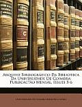 Arquivo Bibliogrfico Da Biblioteca Da Universidade de Coimbra: Publicac]o Mensal, Issues 5-6