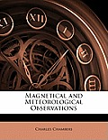 Magnetical and Meteorological Observations
