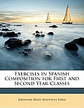 Exercises in Spanish Composition for First and Second Year Classes