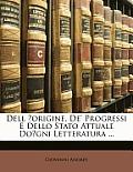 Dell Origine, de' Progressi E Dello Stato Attuale Dogni Letteratura ...