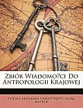 Zbir Wiadomoci Do Antropologii Krajowej