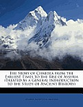 The Story of Chaldea from the Earliest Times to the Rise of Assyria (Treated as a General Introduction to the Study of Ancient History)
